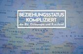 Veranstaltung: Beziehungsstatus kompliziert – die EU, Osteuropa und Russland